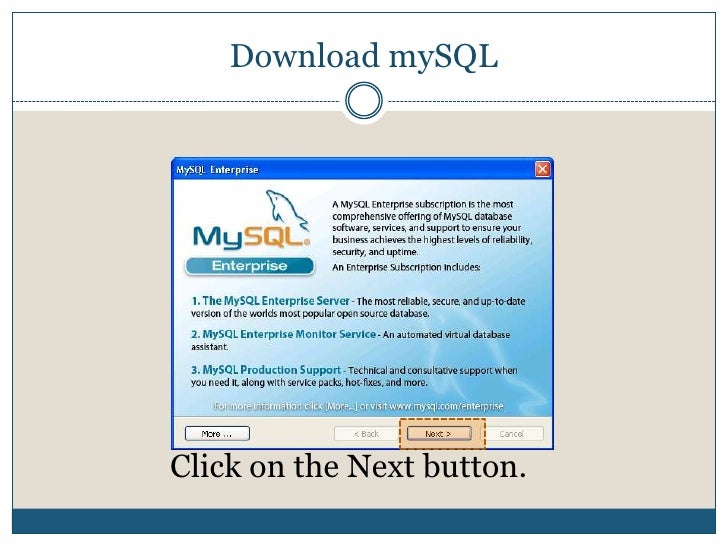 Download mySQL<br />Click on the Next button.<br />