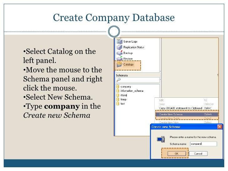 Create Company Database <br /><ul><li>Select Catalog on the left panel.