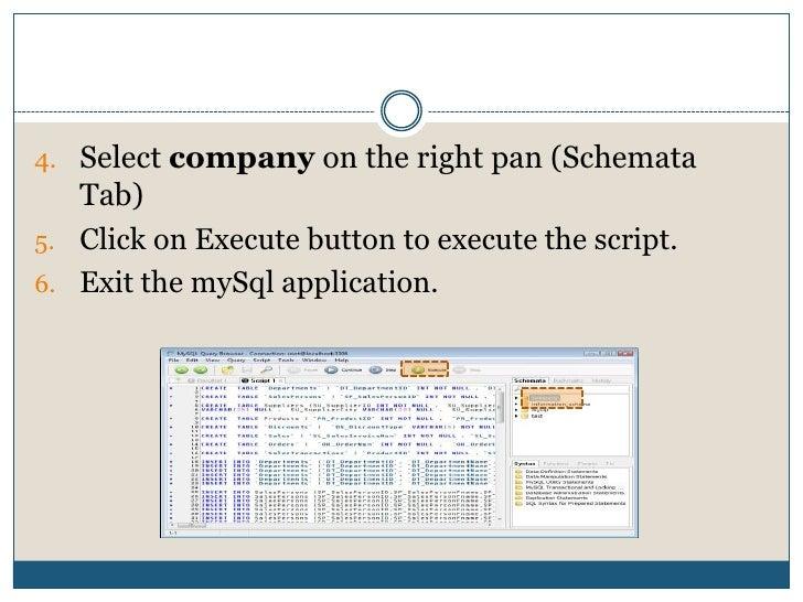 Type company in the Create new Schema</li></li></ul><li>Implementing the database<br />In the MySQL Administrator window, ...
