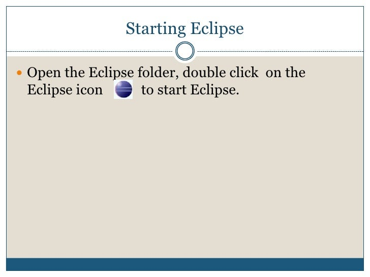 Creating A Simple Report<br />Starting Eclipse<br />