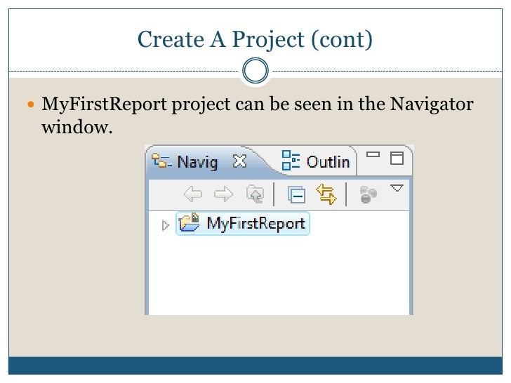 1. Create A Project<br />Chose File-> New -> Project <br />On the New Projects window, select Report Project under Busines...