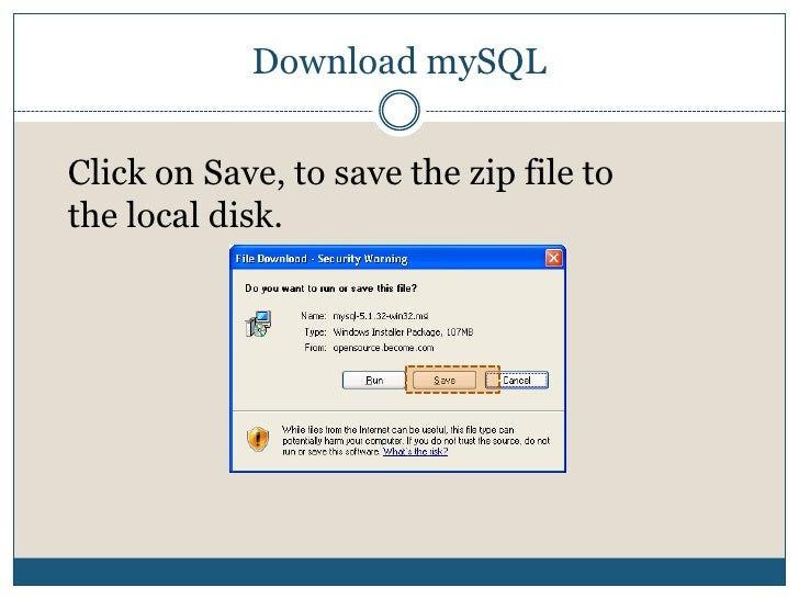 Download mySQL<br />Click on Save, to save the zip file to the local disk.<br />