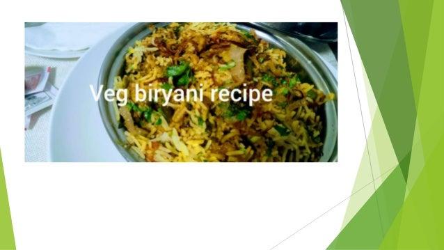 Step by step instructions for veg biryani recipe  Ingredients for veg biryani