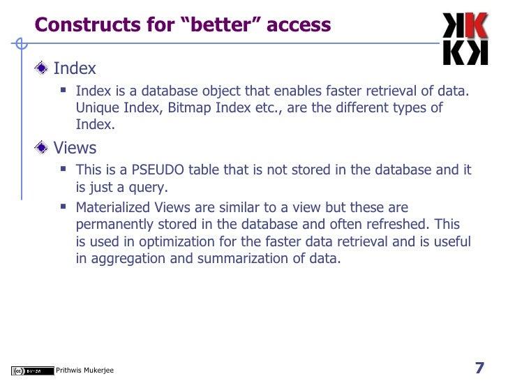 "Constructs for ""better"" access <ul><li>Index </li></ul><ul><ul><li>Index is a database object that enables faster retrieva..."