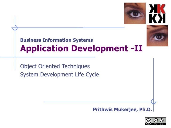 Business Information Systems Application Development -II   Object Oriented Techniques System Development Life Cycle Prithw...