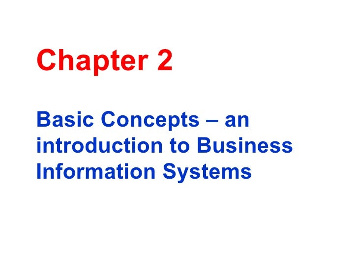 Chapter 2 Basic Concepts – an introduction to Business Information Systems