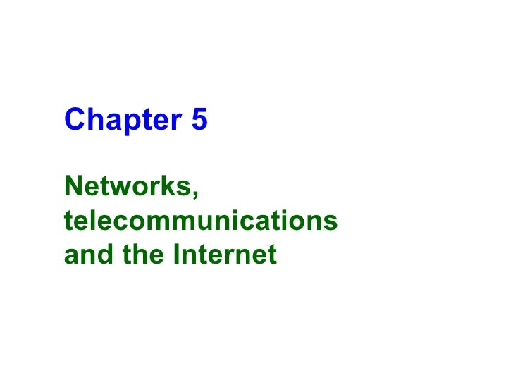 Chapter 5 Networks, telecommunications  and the Internet
