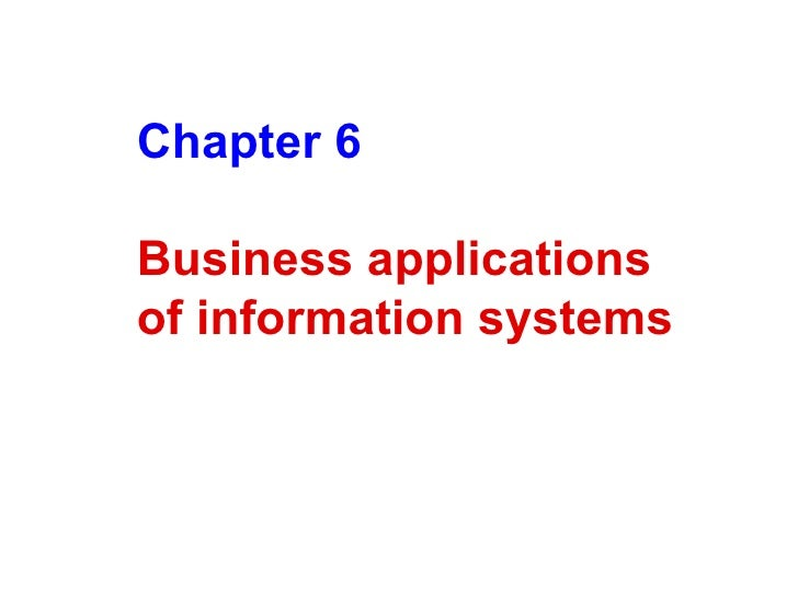 Chapter 6 Business applications of information systems