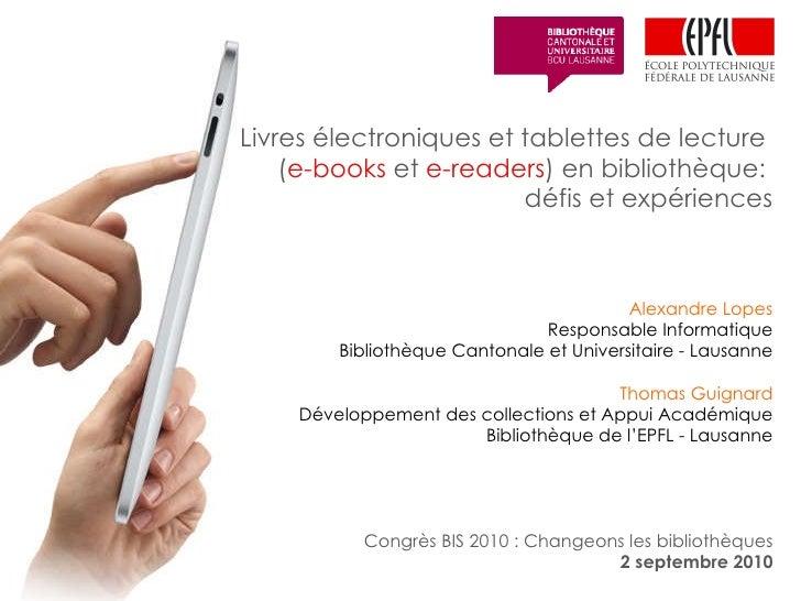 Livres électroniques et tablettes de lecture  ( e-books  et  e-readers ) en bibliothèque:  défis et expériences Alexandre ...
