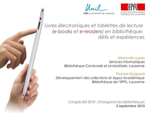 Livres électroniques et tablettes de lecture (e-books et e-readers) en bibliothèque: défis et expériences Alexandre Lopes ...