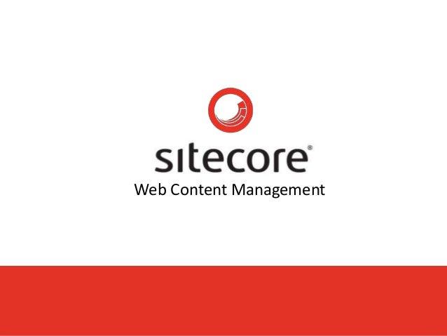 © Sitecore UK Ltd. 2010 www.sitecore.net 1 Web Content Management