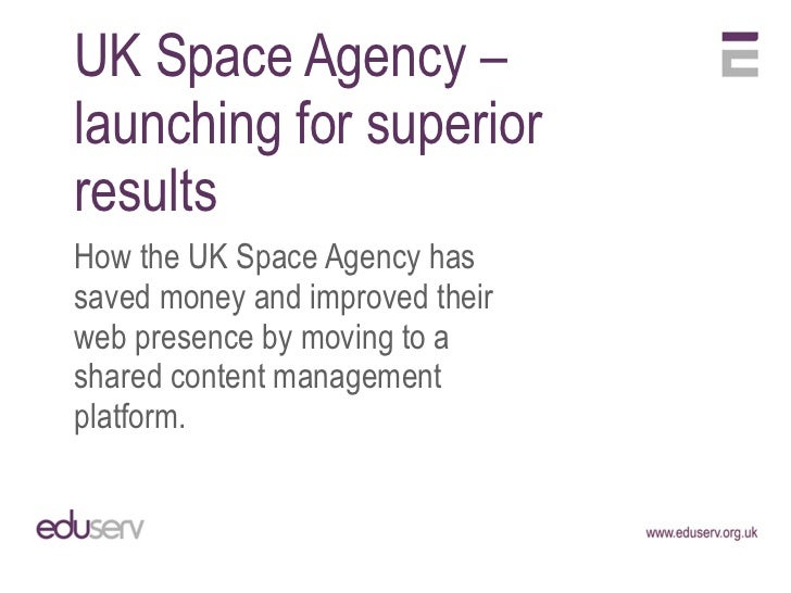 UK Space Agency – launching for superior  results <ul><li>  </li></ul><ul><li>How the UK Space Agency has saved money and ...