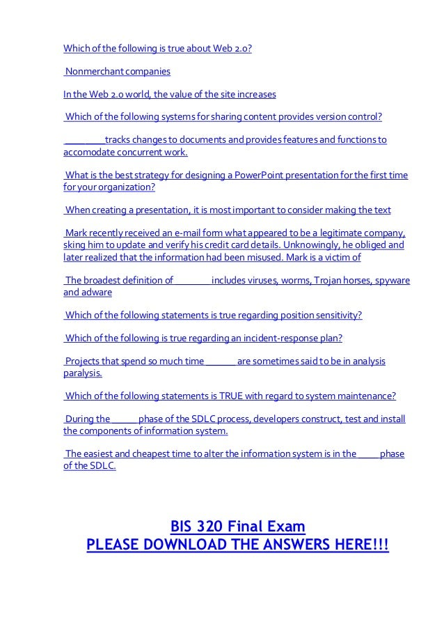bis 320 final exams View test prep - bis 219 final exam 3rd set #54 questions with answers from  bis 219 at university of phoenix 1) which of the following statements is not.