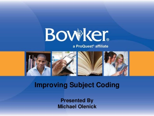 Improving Subject Coding Presented By Michael Olenick