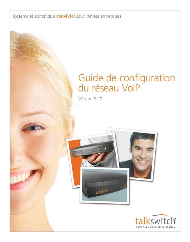 Système téléphonique convivial pour petites entreprises  Guide de configuration du réseau VoIP Vérsion 6.12