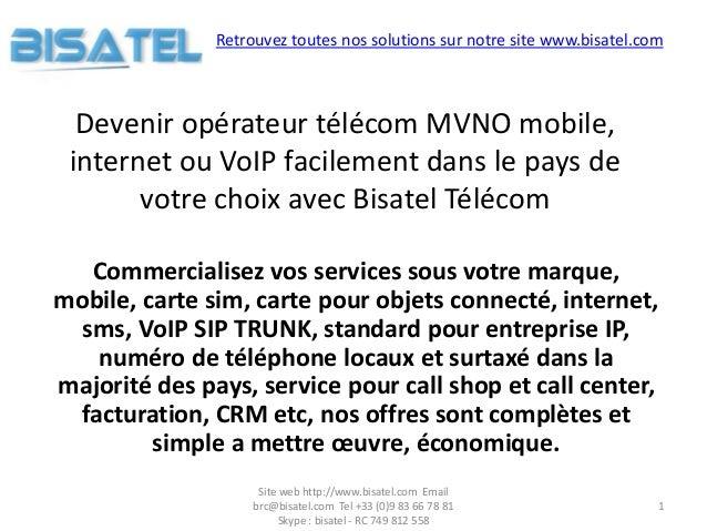 Devenir opérateur télécom MVNO mobile, internet ou VoIP facilement dans le pays de votre choix avec Bisatel Télécom Commer...