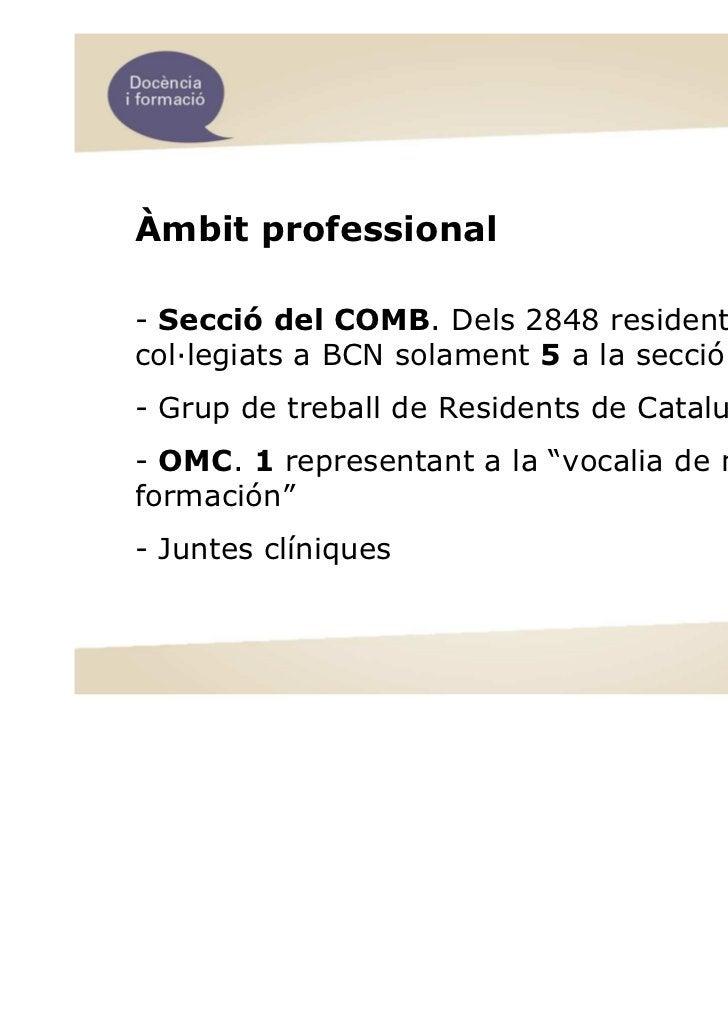 Àmbit professional- Secció del COMB. Dels 2848 residentscol—legiats a BCN solament 5 a la secció. FB (324)- Grup de trebal...