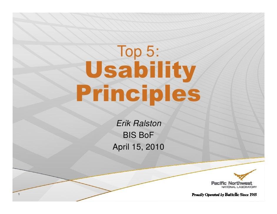Top 5:      Usability     Principles        Erik Ralston          BIS BoF       April 15, 2010     1