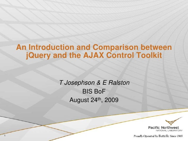1<br />An Introduction and Comparison between jQuery and the AJAX Control Toolkit<br />T Josephson & E Ralston<br />BIS Bo...