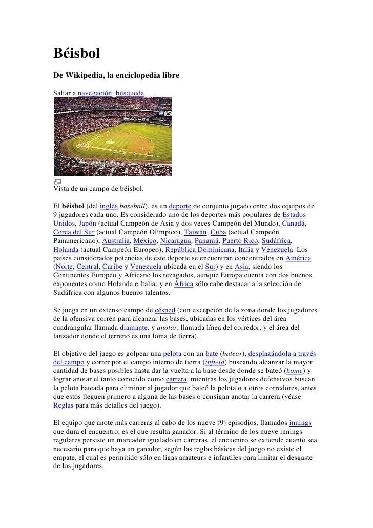 Béisbol<br />De Wikipedia, la enciclopedia libre<br />Saltar a navegación, búsqueda<br />Vista de un campo de béisbol.<br ...