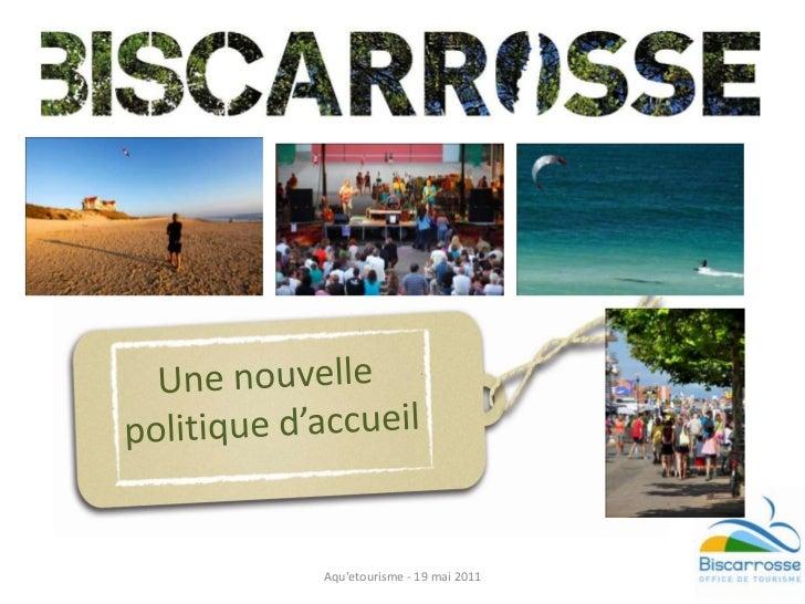 Une nouvelle<br /> politique d'accueil<br />Aqu'etourisme - 19 mai 2011<br />