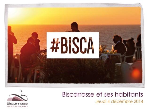Biscarrosse et ses habitants  Jeudi 4 décembre 2014