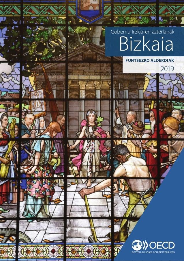 Bizkaia Gobernu Irekiaren azterlanak FUNTSEZKO ALDERDIAK 2019