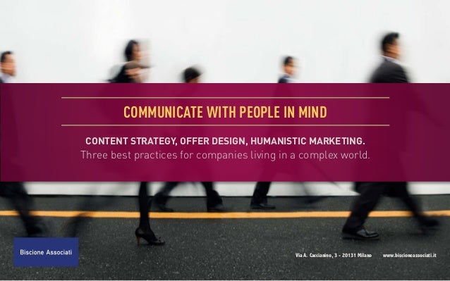 communicate with people in mind CONTENT STRATEGY, OFFER DESIGN, HUMANISTIC MARKETING.Three best practices for companies li...