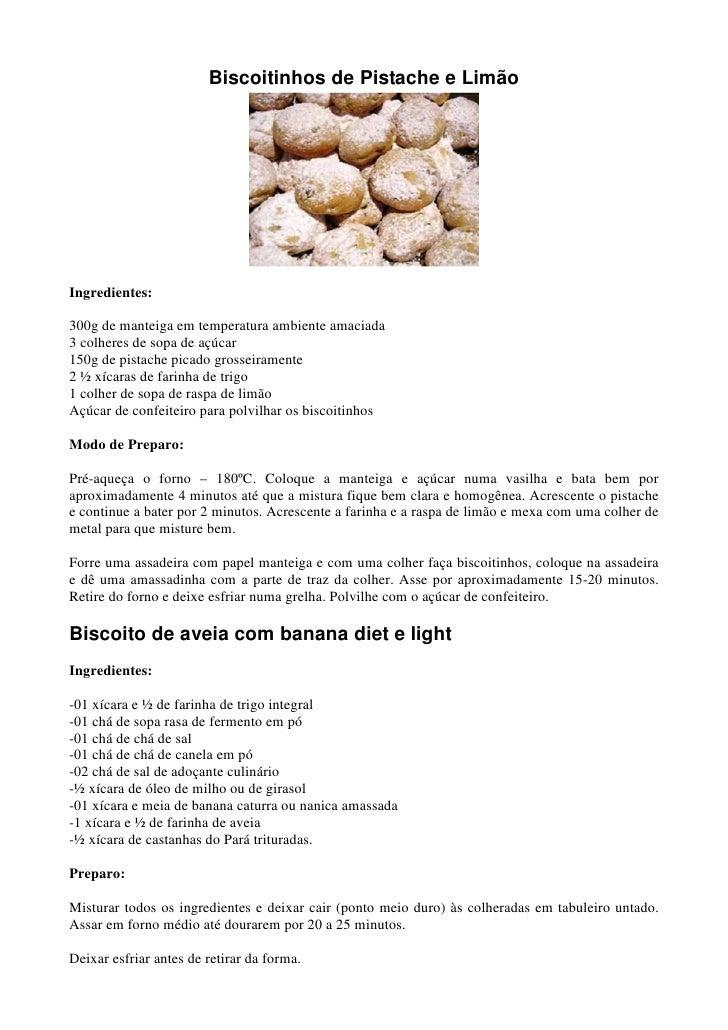 Biscoitinhos de Pistache e Limão     Ingredientes:  300g de manteiga em temperatura ambiente amaciada 3 colheres de sopa d...