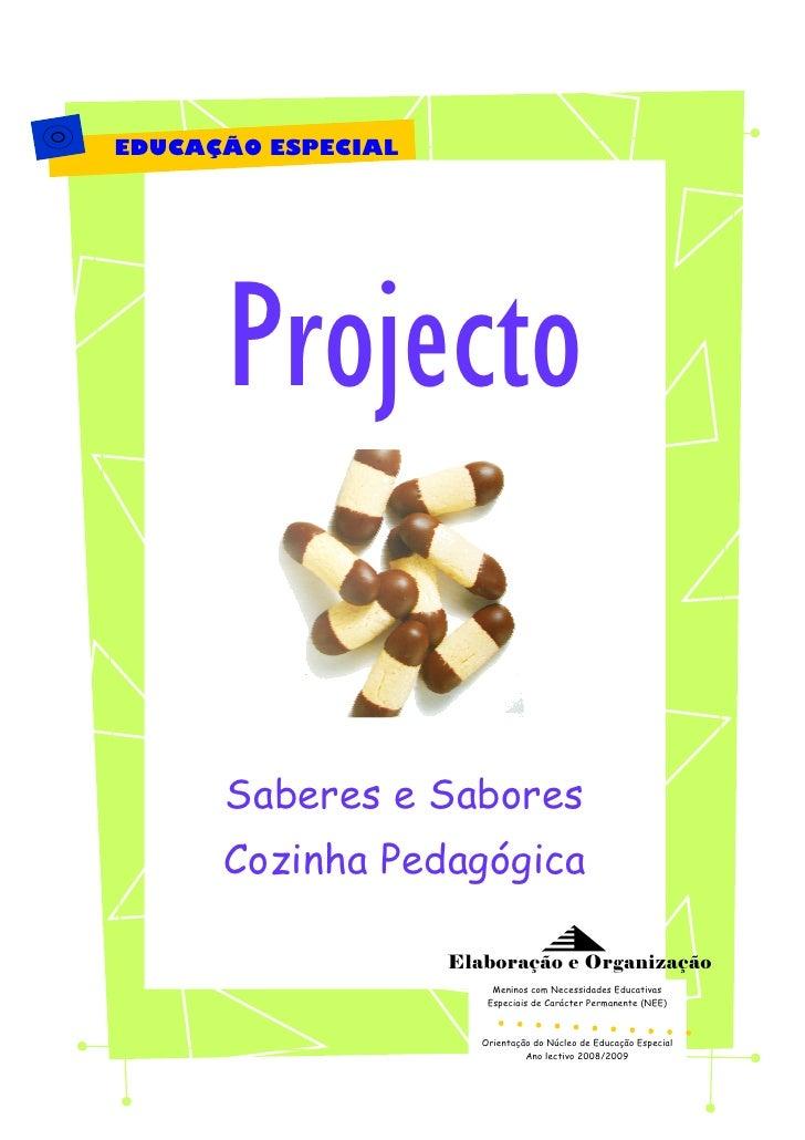 EDUCAÇÃO ESPECIAL           Projecto        Saberes e Sabores       Cozinha Pedagógica                      Elaboração e O...
