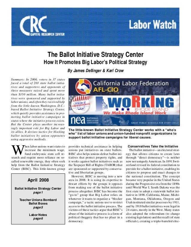 The Ballot Initiative Strategy CenterHow It Promotes Big Labor's Political StrategyBy James Dellinger & Karl CrowSummary: ...