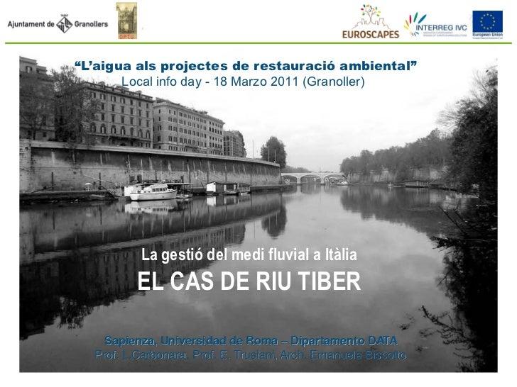"""""""L'aigua als projectes de restauració ambiental""""       Local info day - 18 Marzo 2011 (Granoller)           La gestió del ..."""
