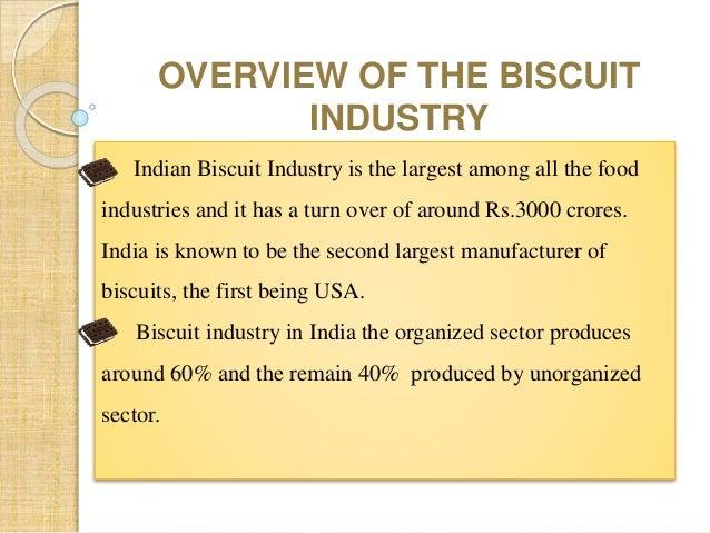 biscuit industry According to the report, the global biscuit market was valued at around  global  industry perspective, comprehensive analysis and forecast,.