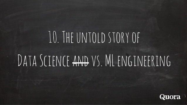 10.Theuntoldstoryof DataScienceandvs.MLengineering