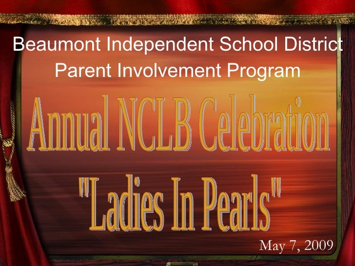 """Beaumont Independent School District Parent Involvement Program Annual NCLB Celebration """"Ladies In Pearls"""" May 7..."""