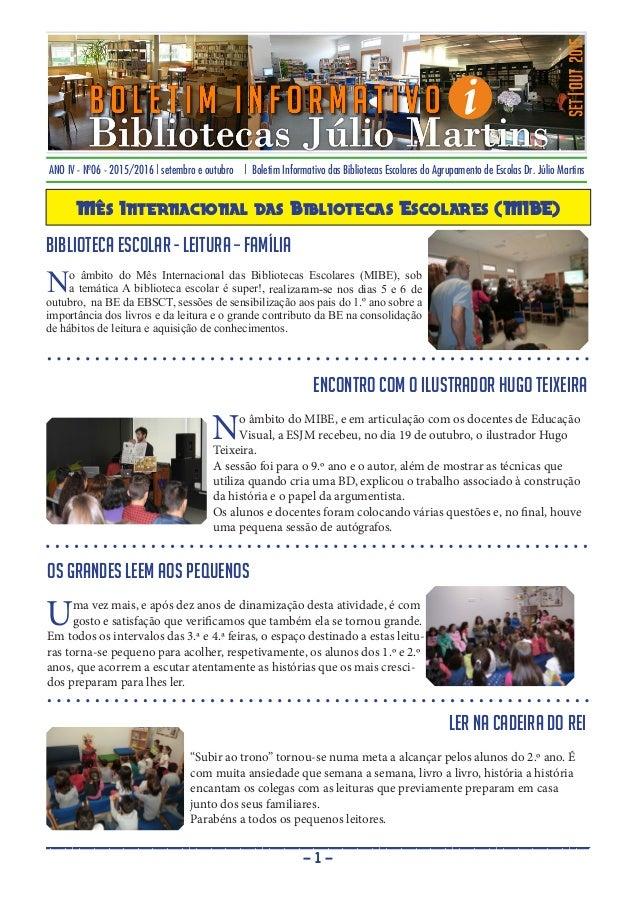 ANO IV - Nº06 - 2015/2016 | setembro e outubro | Boletim Informativo das Bibliotecas Escolares do Agrupamento de Escolas D...