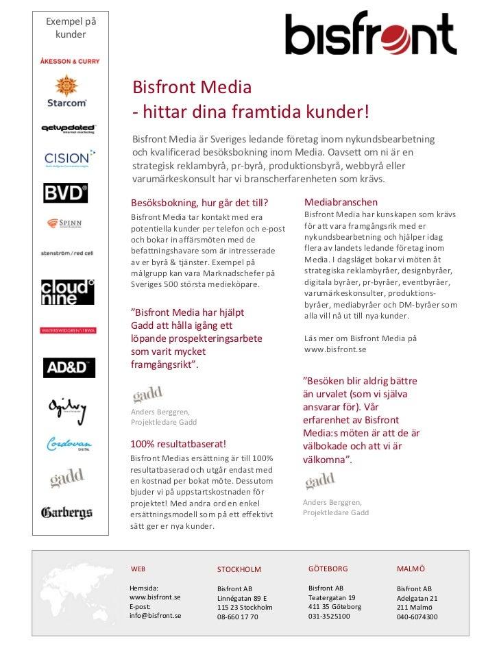Exempel på   kunder                  Bisfront Media              - hittar dina framtida kunder!              Bisfront Medi...