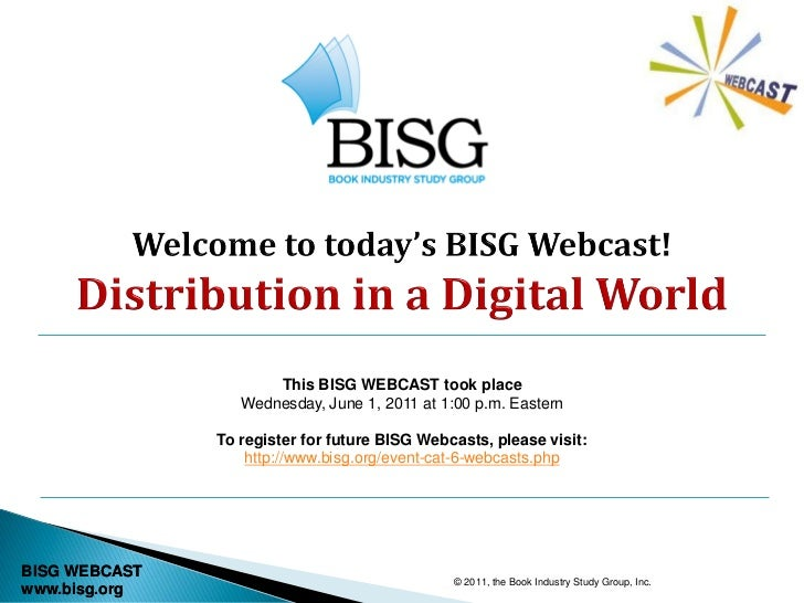 This BISG WEBCAST took place                  Wednesday, June 1, 2011 at 1:00 p.m. Eastern               To register for f...