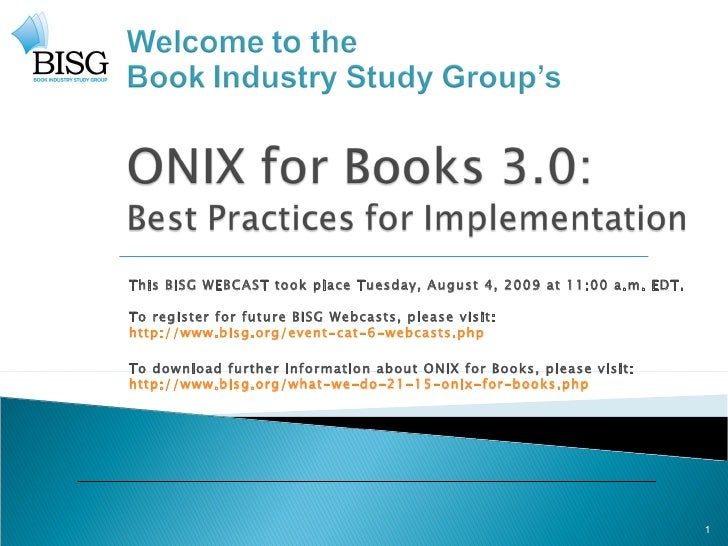 This BISG WEBCAST took place Tuesday, August 4, 2009 at 11:00 a.m. EDT. To register for future BISG Webcasts, please visit...