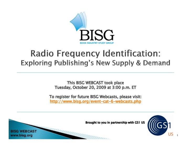 This BISG WEBCAST took place                  Tuesday, October 20, 2009 at 3:00 p.m. ET                 To register for fu...