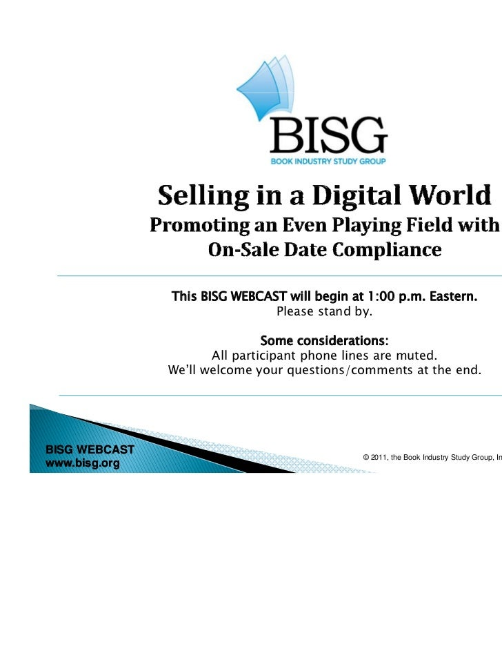 This BISG WEBCAST will begin at 1:00 p.m. Eastern.                               Please stand by.                         ...