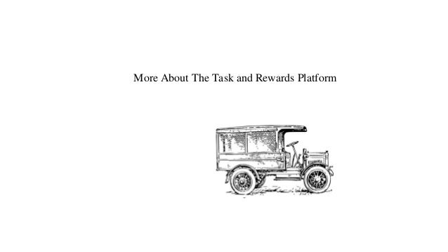 More About The Task and Rewards Platform