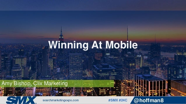 #SMX #24C @hoffman8 Amy Bishop, Clix Marketing Winning At Mobile