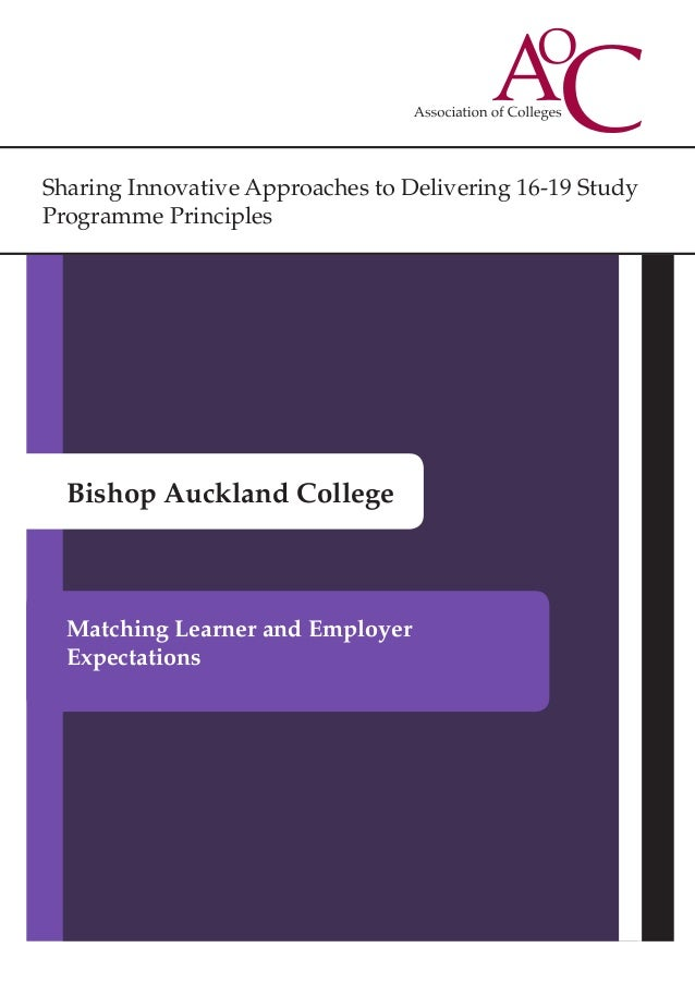Sharing Innovative Approaches to Delivering 16-19 Study Programme Principles Bishop Auckland College Matching Learner and ...
