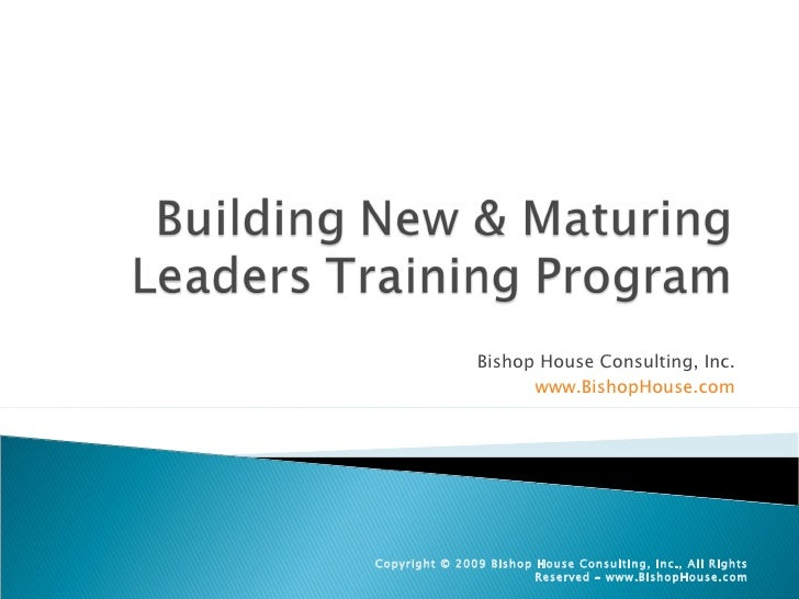 Bishop House Consulting, Inc. www.BishopHouse.com Copyright © 2009 Bishop House Consulting, Inc., All Rights Reserved – ww...