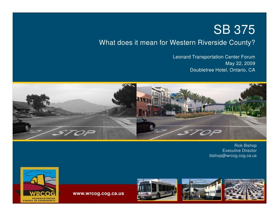 SB 375         What does it mean for Western Riverside County?                               Leonard Transportation Center...