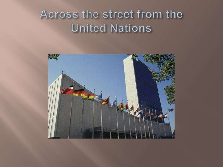 Across the street from the United Nations<br />