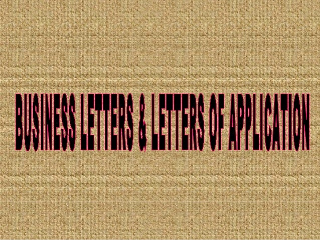 Menu 1. Meaning of the business letters 2. Format the business letters 3. Example the business letters 4. Meaning of appli...
