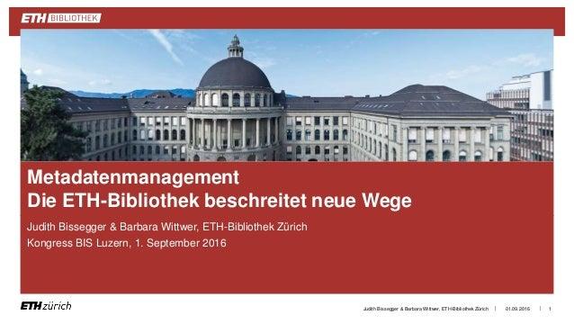 || Judith Bissegger & Barbara Wittwer, ETH-Bibliothek Zürich Kongress BIS Luzern, 1. September 2016 01.09.2016Judith Bisse...
