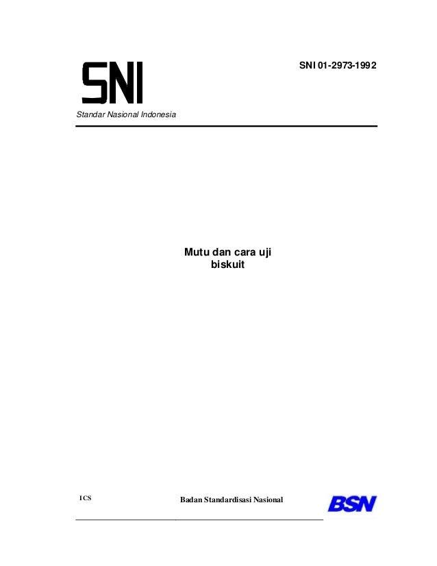 Standar Nasional Indonesia Mutu dan cara uji biskuit ICS Badan Standardisasi Nasional SNI 01-2973-1992